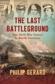 The Last Battleground: The Civil War Comes to North Carolina, by Philip Gerard