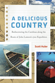A Delicious Country: Rediscovering the Carolinas along the Route of John Lawson's 1700 Expedition, by Scott Huler