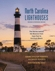 North Carolina Lighthouses: The Stories Behind the Beacons from Cape Fear to Currituck Beach, by Cheryl Shelton-Roberts and Bruce Roberts, Revised and Expanded Edition with a New Foreword by Ray Jones